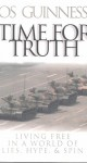 Time for Truth: Living Free in a World of Lies, Hype, and Spin
